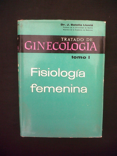 tratado de ginecologia t 1 fisiologia femenin botella llusia