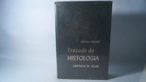 tratado de histología / arthur w. ham