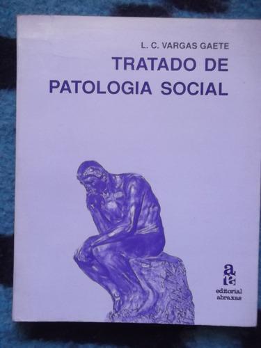 tratado de patología social l. c. vargas gaete
