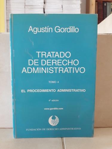 tratado derecho administrativo. 4 tomos. agustín a. gordillo