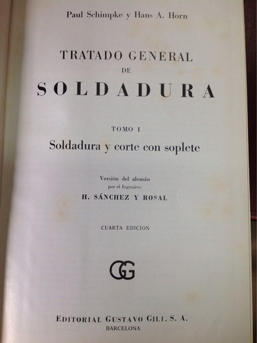 tratado general de soldadura por p. schimpke & h. a. horn