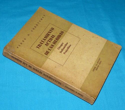 tratamiento actual de heridas pedro curutchet medicina 1945