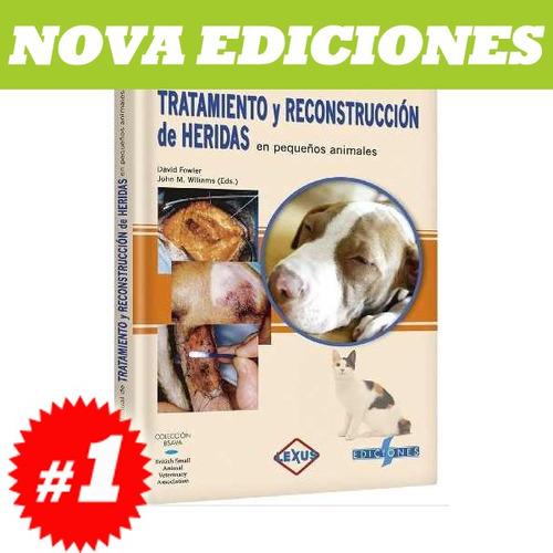 tratamiento y reconstrucción de heridas pequeños animales