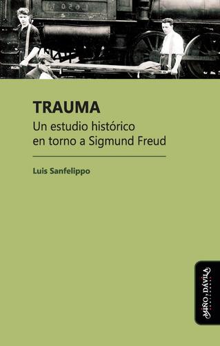 trauma. un estudio histórico en torno a sigmund freud
