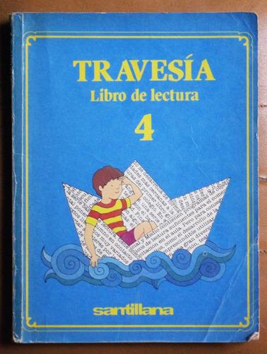 travesía 4 (libro de lectura) / ed. santillana 1986