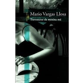 Travessuras Da Menina Má - Mario Vargas Llosa