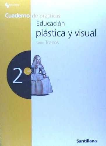 trazos, educación plástica y visual, 2 eso. cuaderno de prác