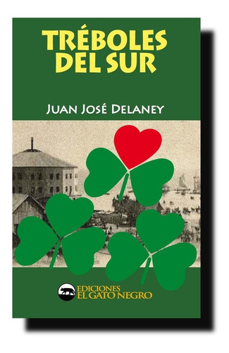 tréboles del sur - j. j. delaney (premio munic. liter 1995)