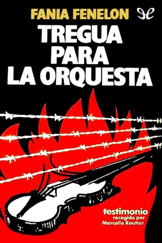 Resultado de imagen de FANIA FENELON, Tregua para la orquesta, Auschwitz,