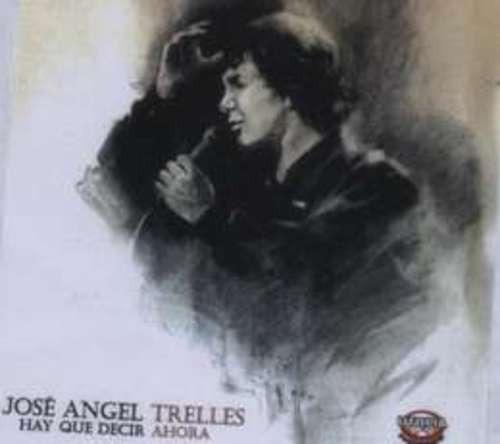 trelles jose angel hay que decir ahora cd nuevo