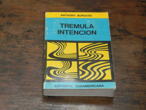 tremula intencion    anthony burgess