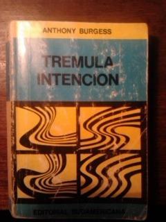 trémula intención. anthony burgess