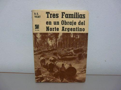 tres familias en un obraje del norte argentino