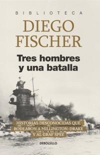 tres hombres y una batalla / diego fischer (envíos)
