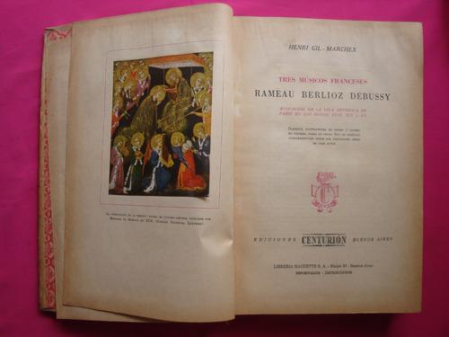 tres musicos franceses rameau berlioz debussy- henri marchex
