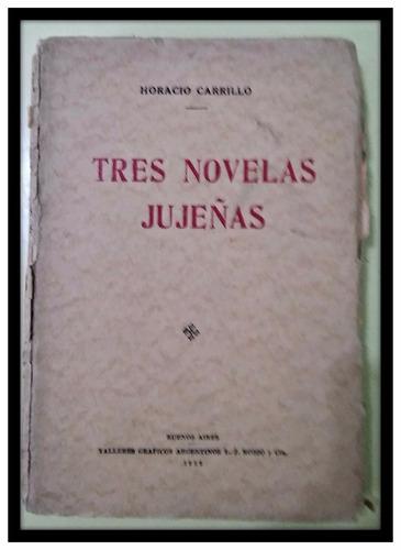 tres novelas jujeñas horacio carrillo 1925
