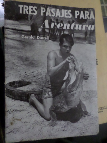 tres pasajes para aventura , gerald durrell
