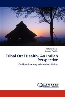 tribal oral health- an indian perspective; sing envío gratis