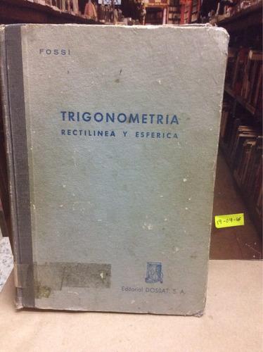 trigonometría rectilínea y esférica. fossi