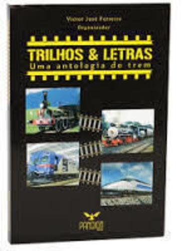 trilhos e letras - uma antologia do trem
