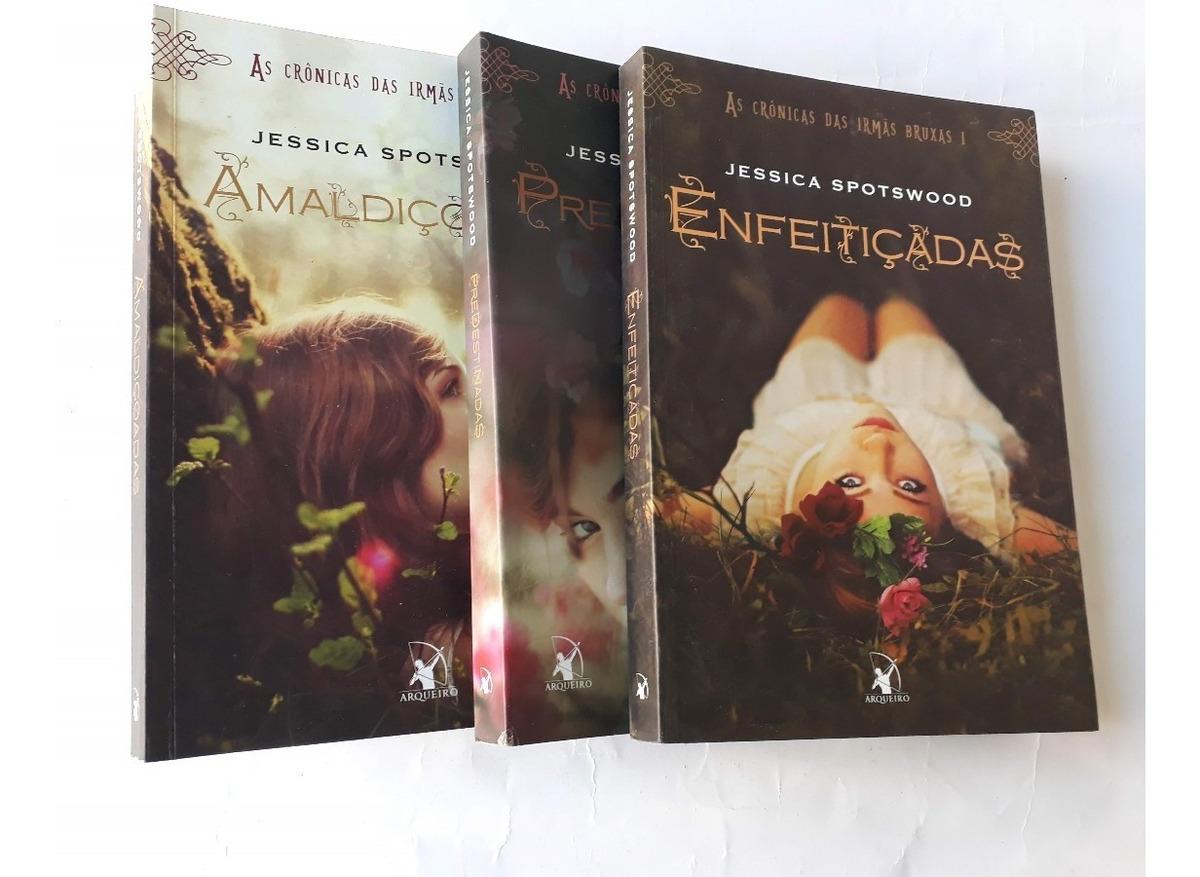Trilogia As Cronicas Das Irmas Bruxas 3 Livros Jessica Spo R