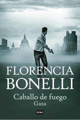 trilogía caballo de fuego (3 libros) - florencia bonelli