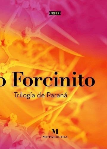 trilogía de paraná - pablo forcinito