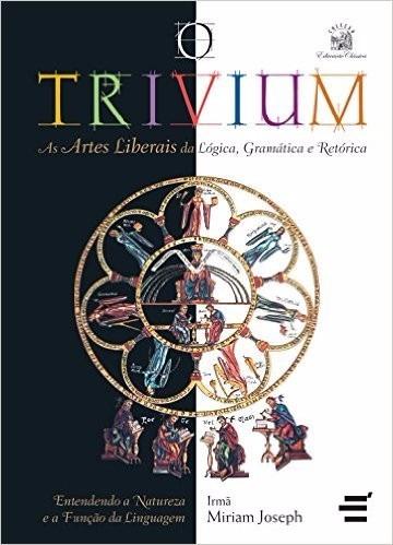 trivium + quadrivium livro miriam joseph - frete gratis