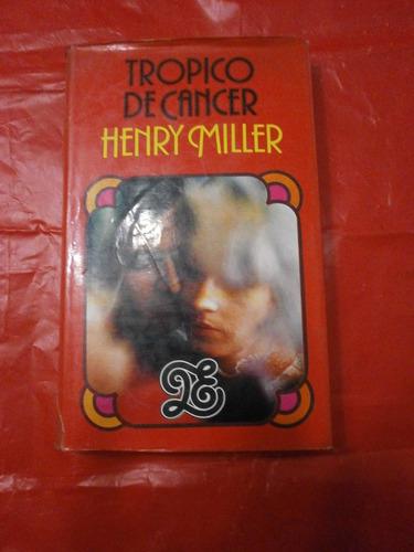 trópica de cáncer - henry miller - tapa dura - muy buen est!