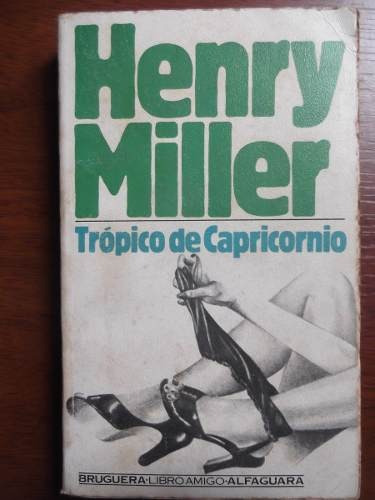 tropico de capricornio henry miller bruguera