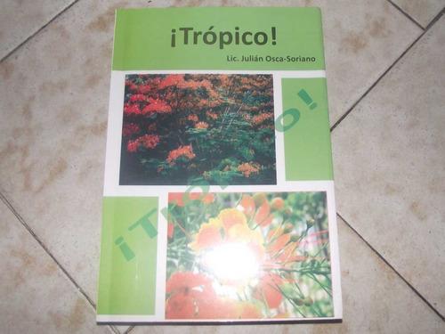 trópico - julián osca soriano (autografiado)