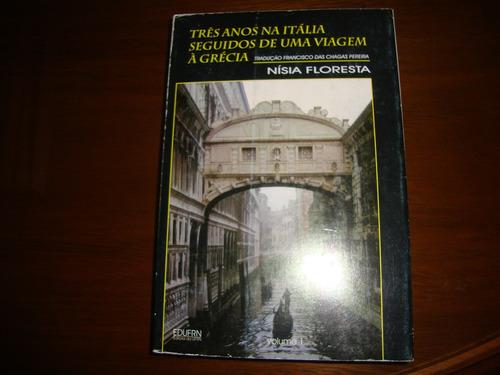 três ano na itália seguidos de uma viagem a grécia - nisia f
