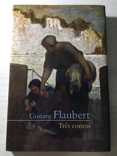 três contos - gustave flaubert - ed. cosac naify