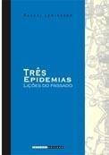 três epidemias: lições do passado