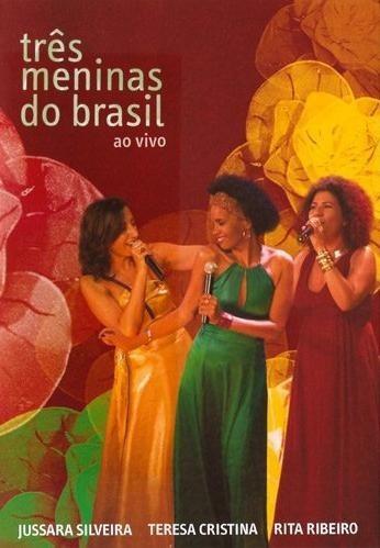 três meninas do brasil - ao vivo - dvd - teresa cristina