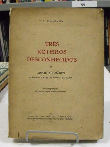 três roteiros desconhecidos - t. a. chumovsky