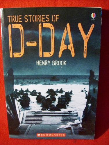 true stories of d-day henry brook editó scholastic usa 2006
