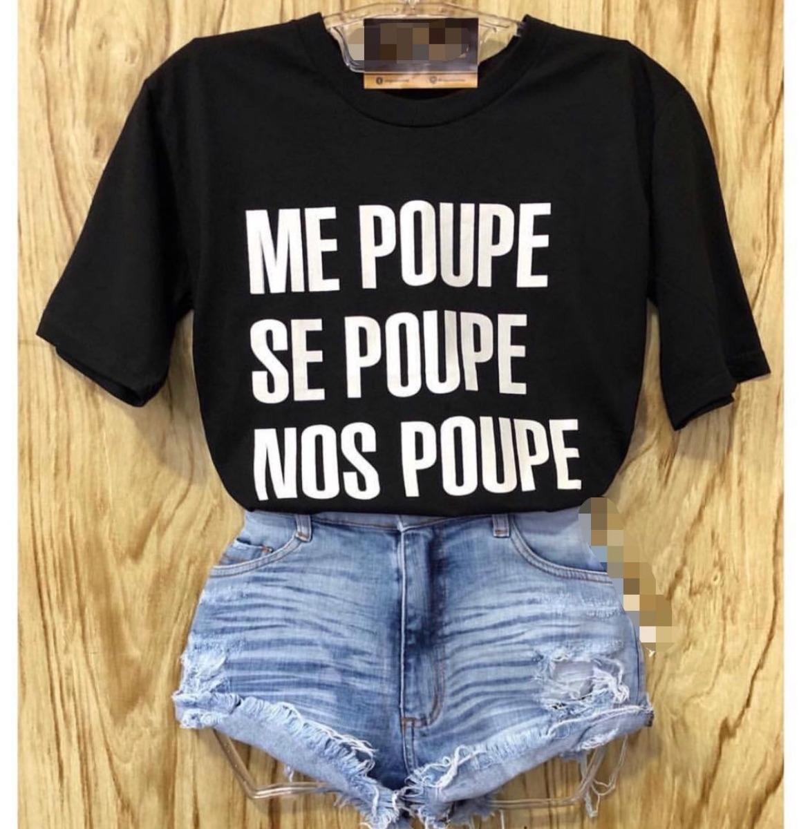 ecc5a1d84 Tshirts Blusa Feminina   me Poupe Se Poupe Nos Poupe Único - R  39 ...