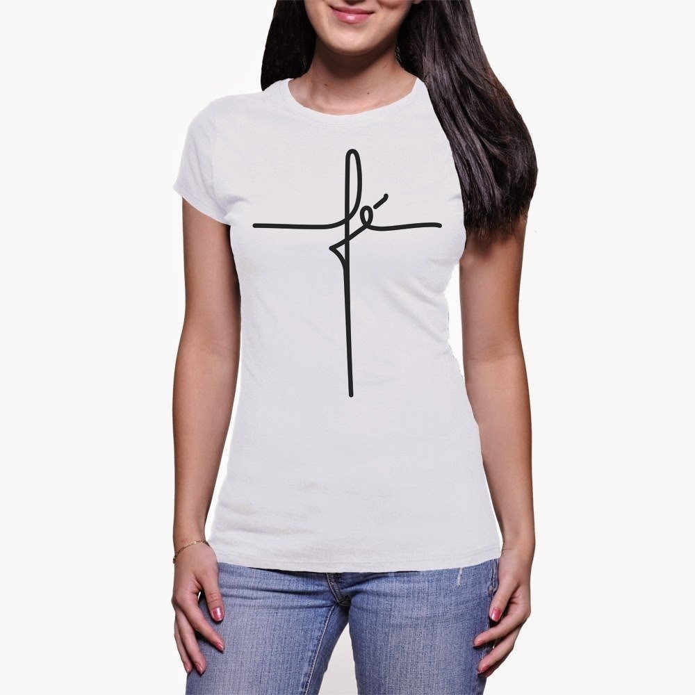 Tshirts Blusinha Camiseta Fe Roupas Femininas Moda 2018 - R  31 0d5672c4282