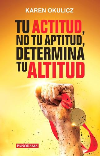 tu actitud, no tu aptitud, determina tu altitud. p. rústica
