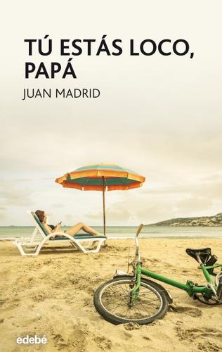 tu estas loco papa(libro infantil y juvenil)