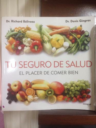 tu seguro de salud - el arte de comer bien - dr beliveau