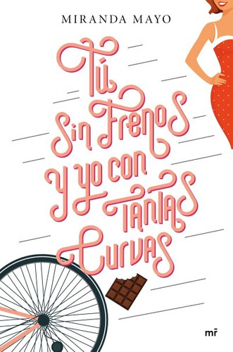 tú sin frenos y yo con tantas curvas(libro novela y narrativ