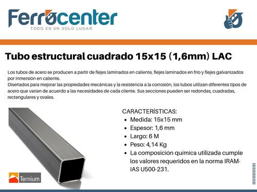 tubo estructural cuadrado 15 x 15 x 1,6mm - 6 mts de largo