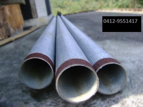 tubos de hierro de 4  pulgadas galvanizado c/rosca de 6 mts.