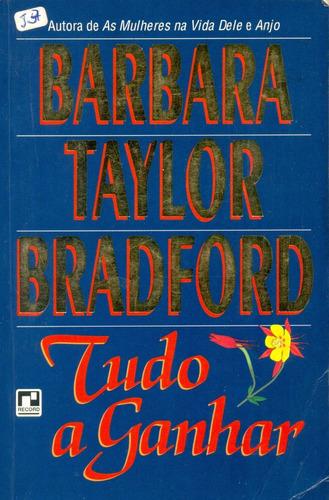 tudo a ganhar - barbara taylor bradford