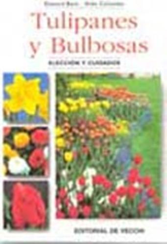 tulipanes y bulbosas - cuidados, edward bent, vecchi