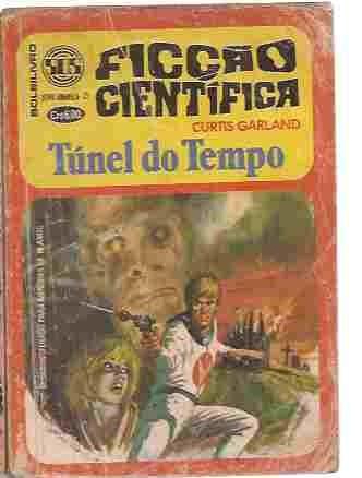 túnel do tempo - curtis garland ficção científica