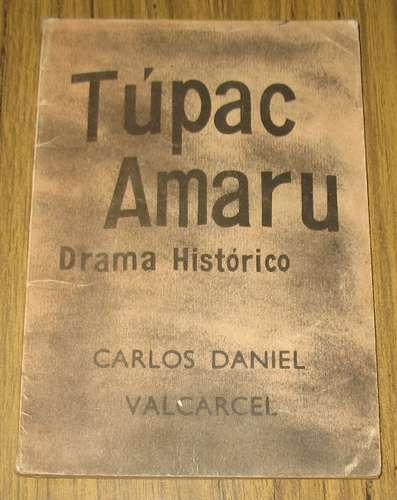 tupac amaru ii : carlos daniel valcárcel - drama teatro