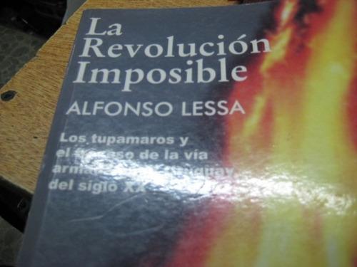 tupamaros - la revolucion imposible - a. lessa